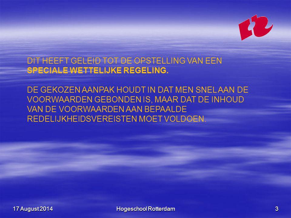 17 August 201417 August 201417 August 2014Hogeschool Rotterdam3 DIT HEEFT GELEID TOT DE OPSTELLING VAN EEN SPECIALE WETTELIJKE REGELING.
