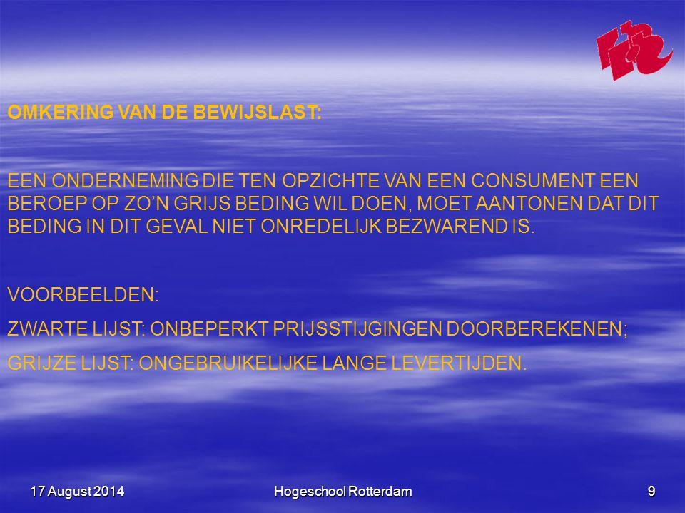 17 August 201417 August 201417 August 2014Hogeschool Rotterdam10 SPREUK DE WEG NAAR HET SUCCES IS VOL VROUWEN DIE HUN MAN VOORTDUWEN.