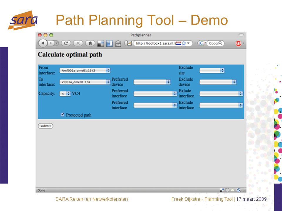 Freek Dijkstra - Planning Tool | 17 maart 2009SARA Reken- en Netwerkdiensten Path Planning Tool – Demo