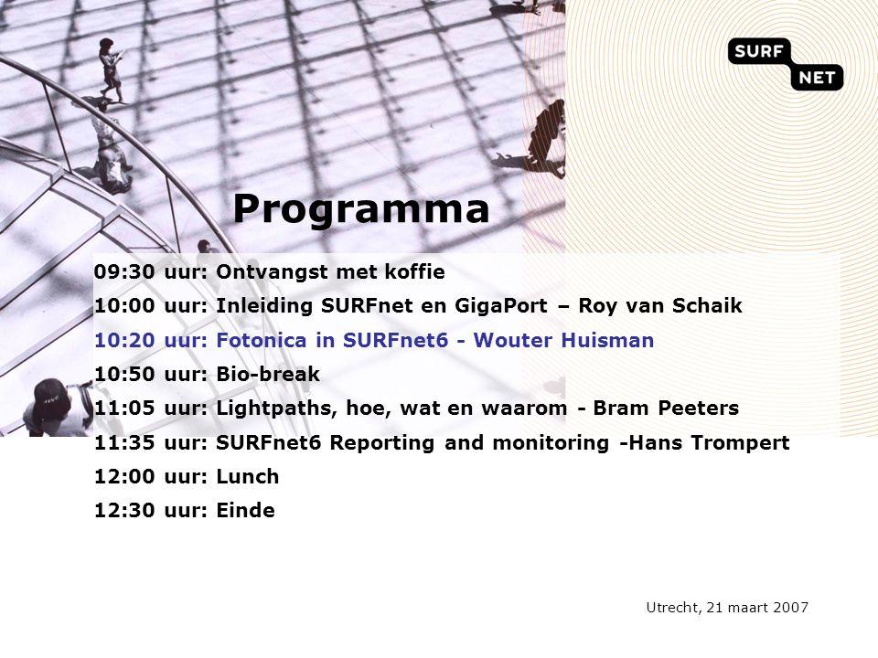 Utrecht, 21 maart 2007 Programma 09:30 uur: Ontvangst met koffie 10:00 uur: Inleiding SURFnet en GigaPort – Roy van Schaik 10:20 uur: Fotonica in SURFnet6 - Wouter Huisman 10:50 uur: Bio-break 11:05 uur: Lightpaths, hoe, wat en waarom - Bram Peeters 11:35 uur: SURFnet6 Reporting and monitoring -Hans Trompert 12:00 uur: Lunch 12:30 uur: Einde