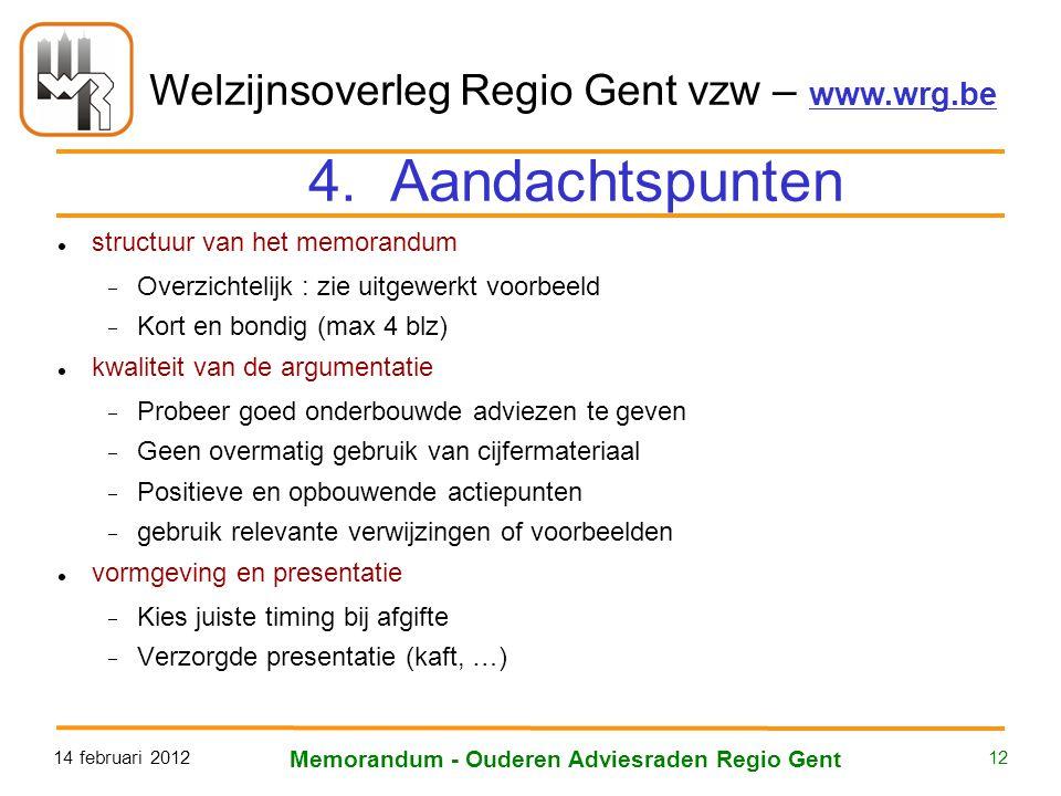 Welzijnsoverleg Regio Gent vzw – www.wrg.be 14 februari 2012 Memorandum - Ouderen Adviesraden Regio Gent 12 4. Aandachtspunten structuur van het memor