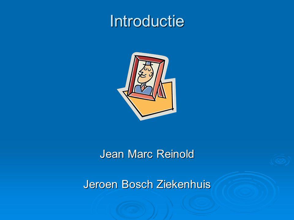 Introductie Jean Marc Reinold Jeroen Bosch Ziekenhuis