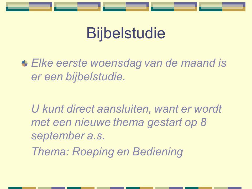 Bijbelstudie Elke eerste woensdag van de maand is er een bijbelstudie.
