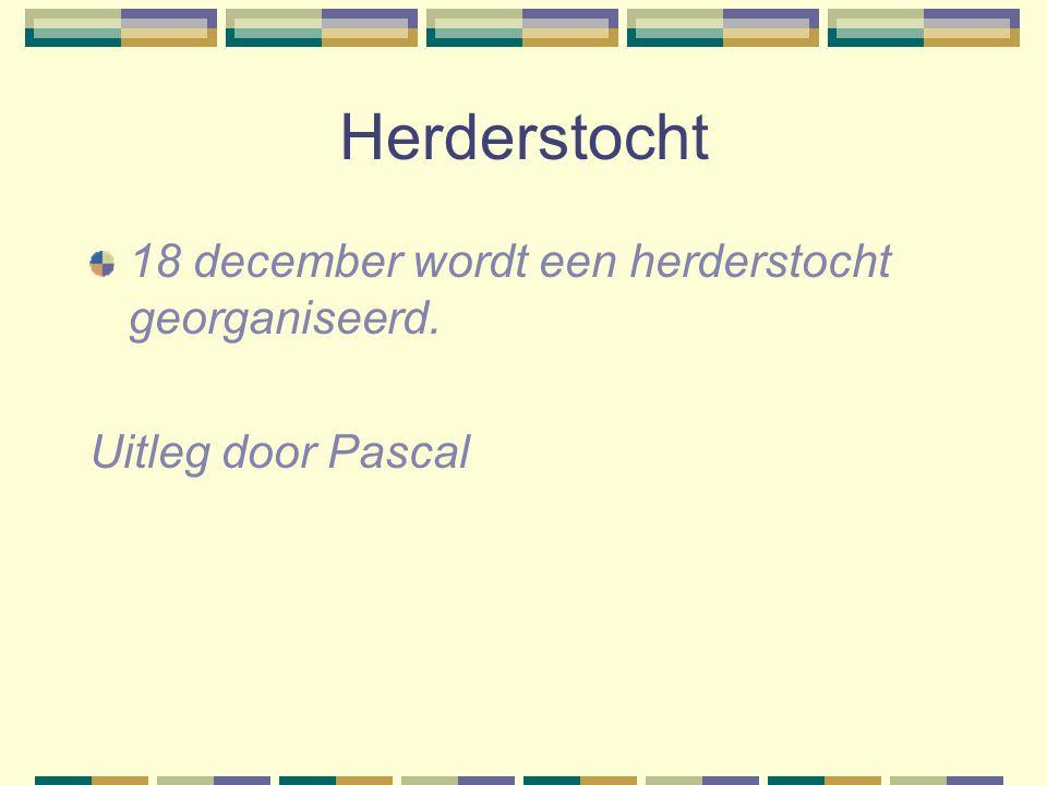 Herderstocht 18 december wordt een herderstocht georganiseerd. Uitleg door Pascal