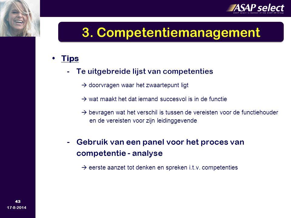43 17-8-2014 Tips -Te uitgebreide lijst van competenties  doorvragen waar het zwaartepunt ligt  wat maakt het dat iemand succesvol is in de functie