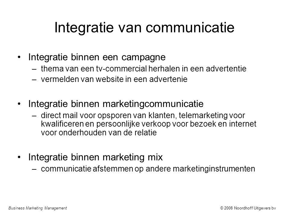 Business Marketing Management© 2008 Noordhoff Uitgevers bv Integratie van communicatie Integratie binnen een campagne –thema van een tv-commercial her