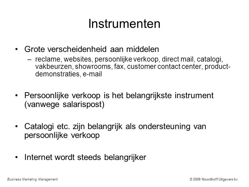 Business Marketing Management© 2008 Noordhoff Uitgevers bv Instrumenten Grote verscheidenheid aan middelen –reclame, websites, persoonlijke verkoop, d