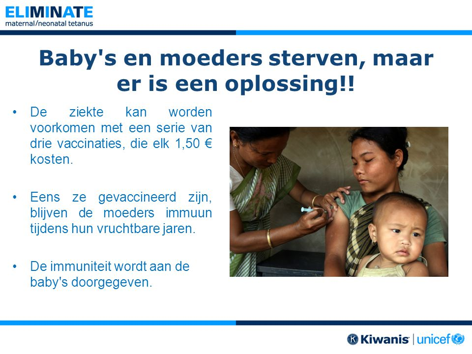 Baby's en moeders sterven, maar er is een oplossing!! De ziekte kan worden voorkomen met een serie van drie vaccinaties, die elk 1,50 € kosten. Eens z