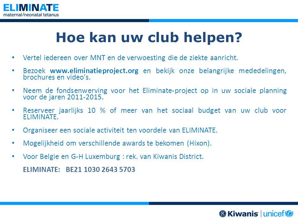 Hoe kan uw club helpen? Vertel iedereen over MNT en de verwoesting die de ziekte aanricht. Bezoek www.eliminatieproject.org en bekijk onze belangrijke
