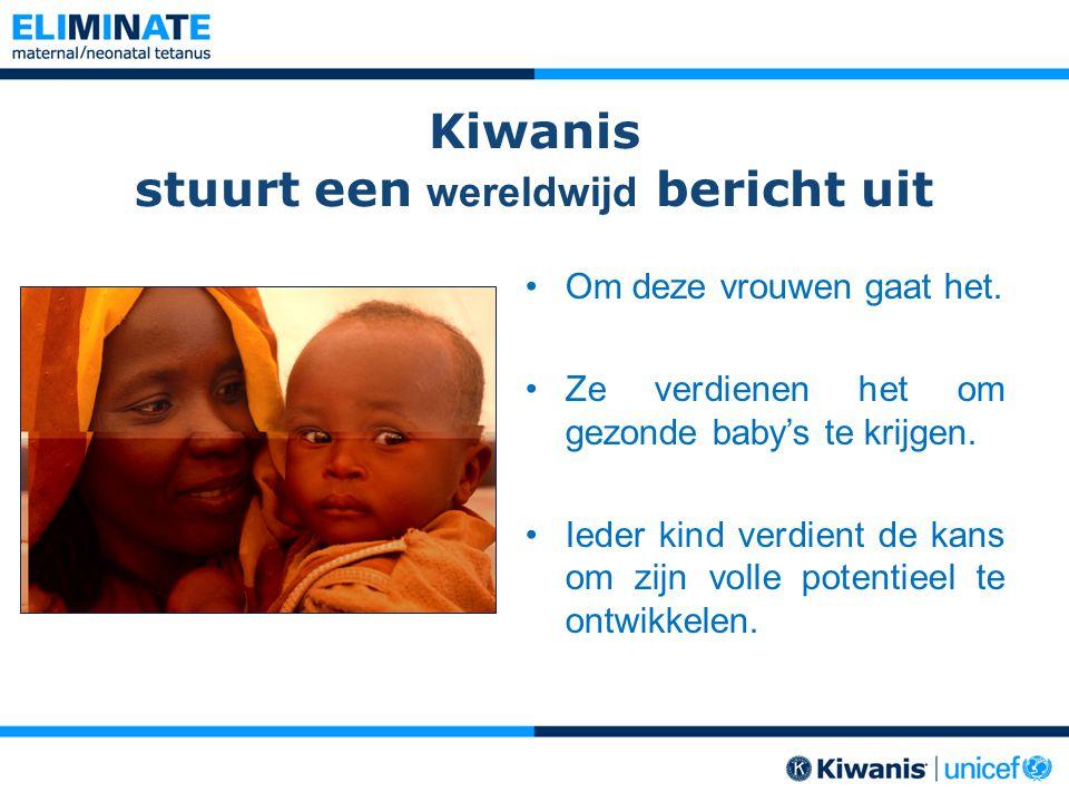 Kiwanis stuurt een wereldwijd bericht uit Om deze vrouwen gaat het. Ze verdienen het om gezonde baby's te krijgen. Ieder kind verdient de kans om zijn