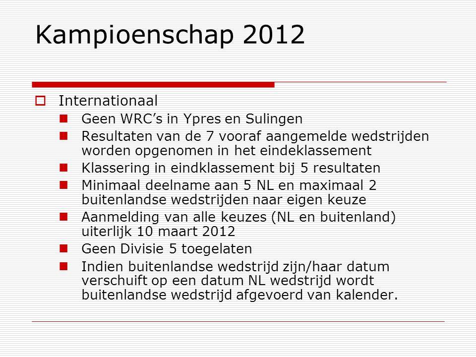 Kampioenschap 2012  Internationaal Geen WRC's in Ypres en Sulingen Resultaten van de 7 vooraf aangemelde wedstrijden worden opgenomen in het eindeklassement Klassering in eindklassement bij 5 resultaten Minimaal deelname aan 5 NL en maximaal 2 buitenlandse wedstrijden naar eigen keuze Aanmelding van alle keuzes (NL en buitenland) uiterlijk 10 maart 2012 Geen Divisie 5 toegelaten Indien buitenlandse wedstrijd zijn/haar datum verschuift op een datum NL wedstrijd wordt buitenlandse wedstrijd afgevoerd van kalender.