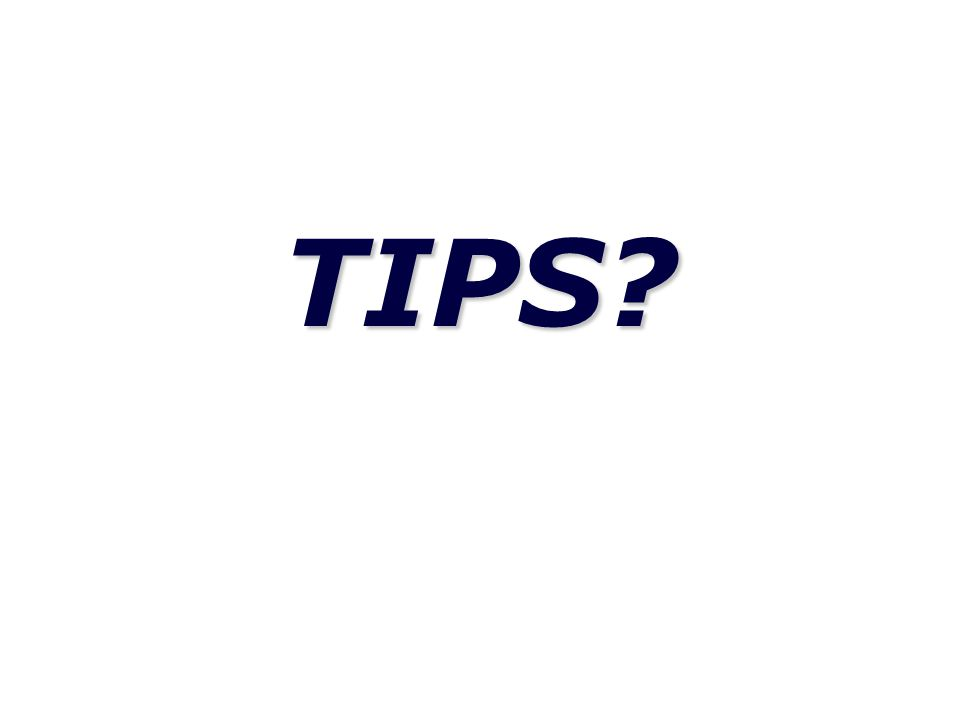 TIPS?