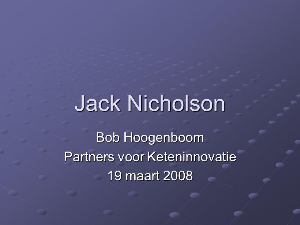 Jack Nicholson Bob Hoogenboom Partners voor Keteninnovatie 19 maart 2008