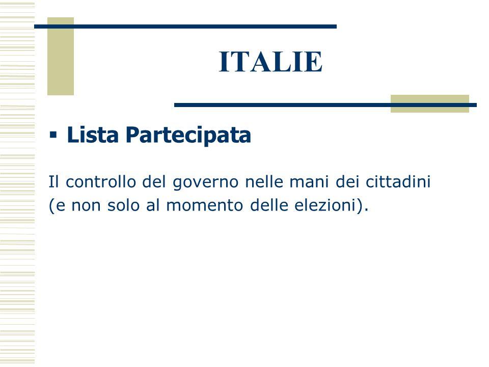 ITALIE  Lista Partecipata Il controllo del governo nelle mani dei cittadini (e non solo al momento delle elezioni).