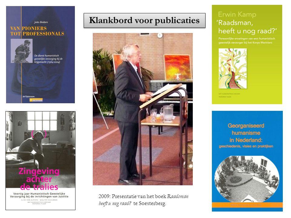 Klankbord voor publicaties 2009: Presentatie van het boek Raadsman heeft u nog raad? te Soesterberg.