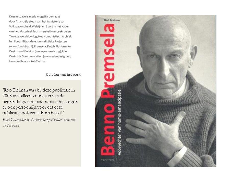 Colofon van het boek 'Rob Tielman was bij deze publicatie in 2008 niet alleen voorzitter van de begeleidings-commissie, maar hij zorgde er ook persoon