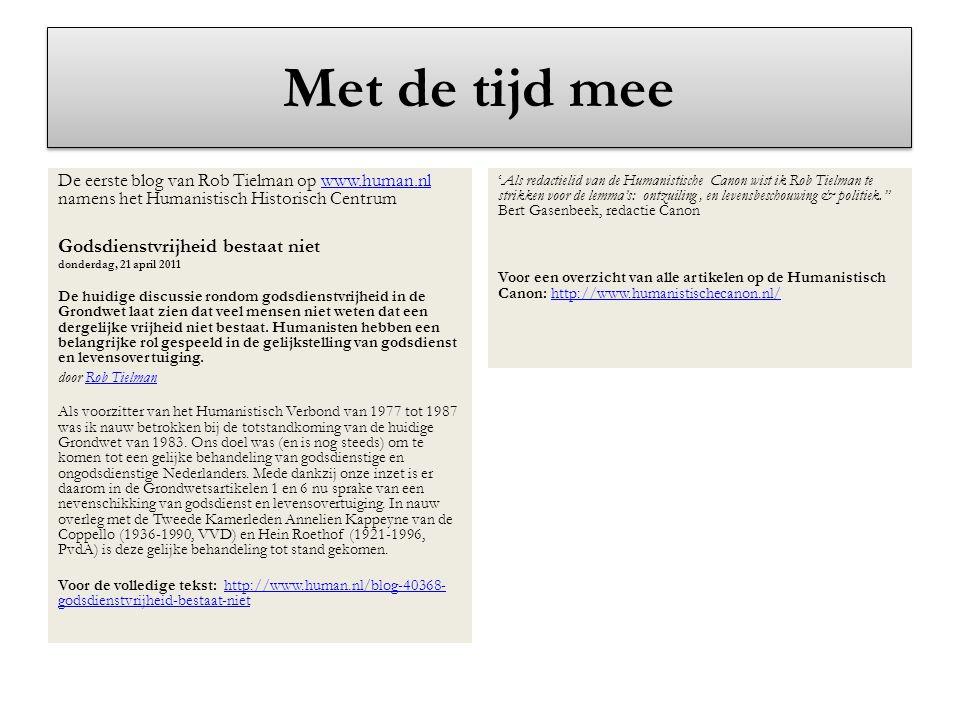 Met de tijd mee De eerste blog van Rob Tielman op www.human.nl namens het Humanistisch Historisch Centrumwww.human.nl Godsdienstvrijheid bestaat niet