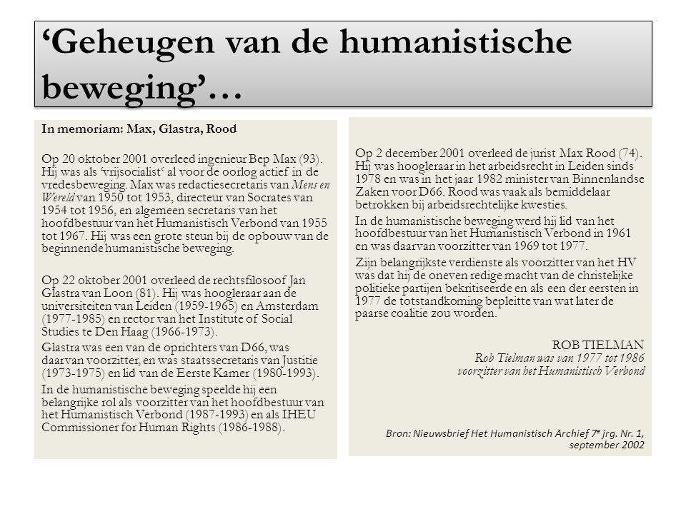 'Geheugen van de humanistische beweging'… In memoriam: Max, Glastra, Rood Op 20 oktober 2001 overleed ingenieur Bep Max (93). Hij was als 'vrijsociali