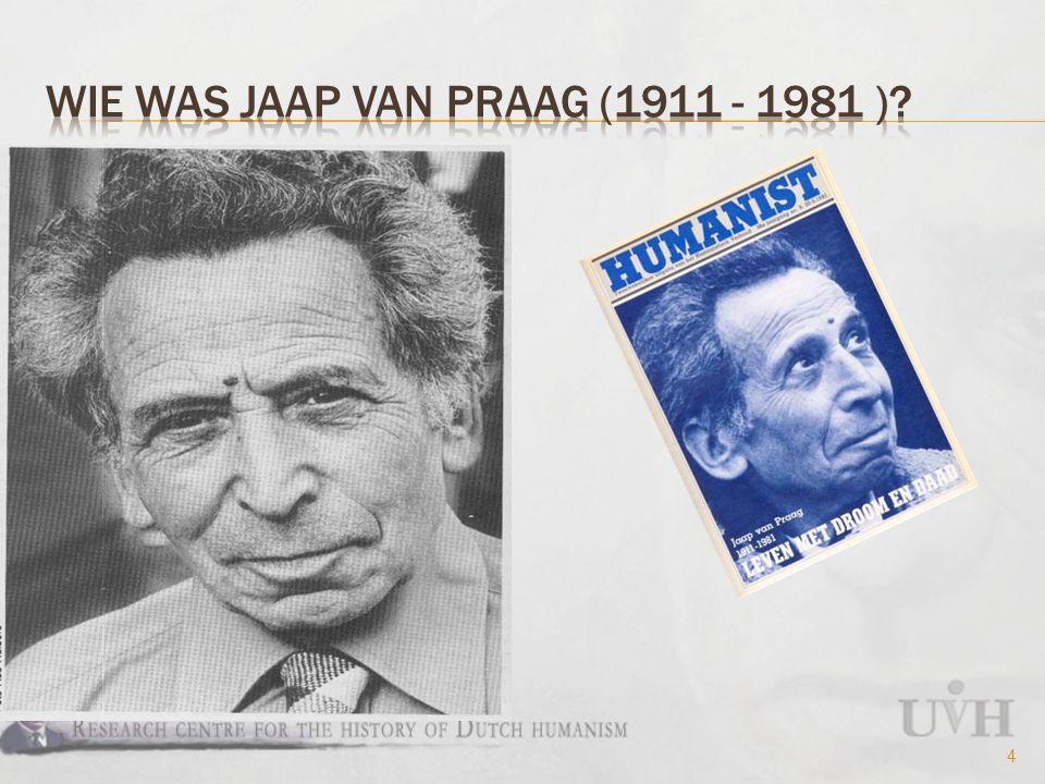 5 'Willen is kunnen …'. Jaap van Praag ( 18 februari 1926)
