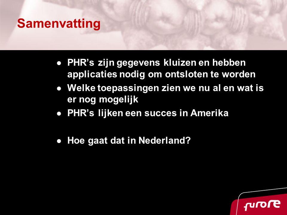 Samenvatting PHR's zijn gegevens kluizen en hebben applicaties nodig om ontsloten te worden Welke toepassingen zien we nu al en wat is er nog mogelijk PHR's lijken een succes in Amerika Hoe gaat dat in Nederland?