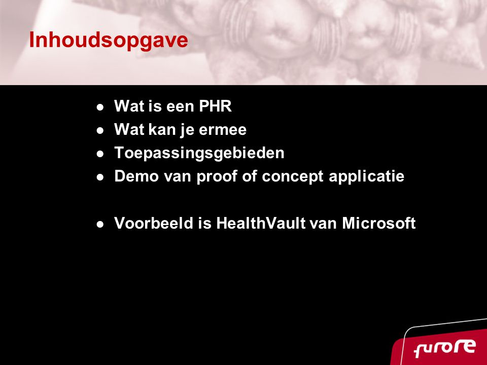 Inhoudsopgave Wat is een PHR Wat kan je ermee Toepassingsgebieden Demo van proof of concept applicatie Voorbeeld is HealthVault van Microsoft