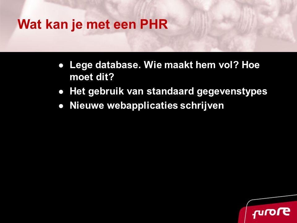 Wat kan je met een PHR Lege database. Wie maakt hem vol.