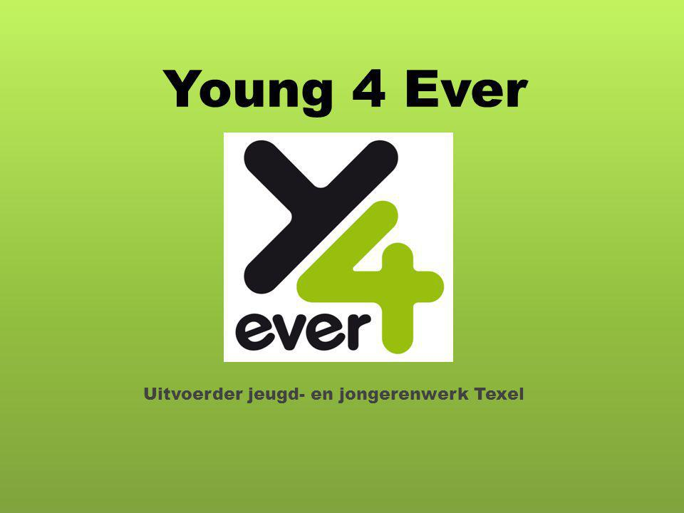 Young 4 Ever Uitvoerder jeugd- en jongerenwerk Texel