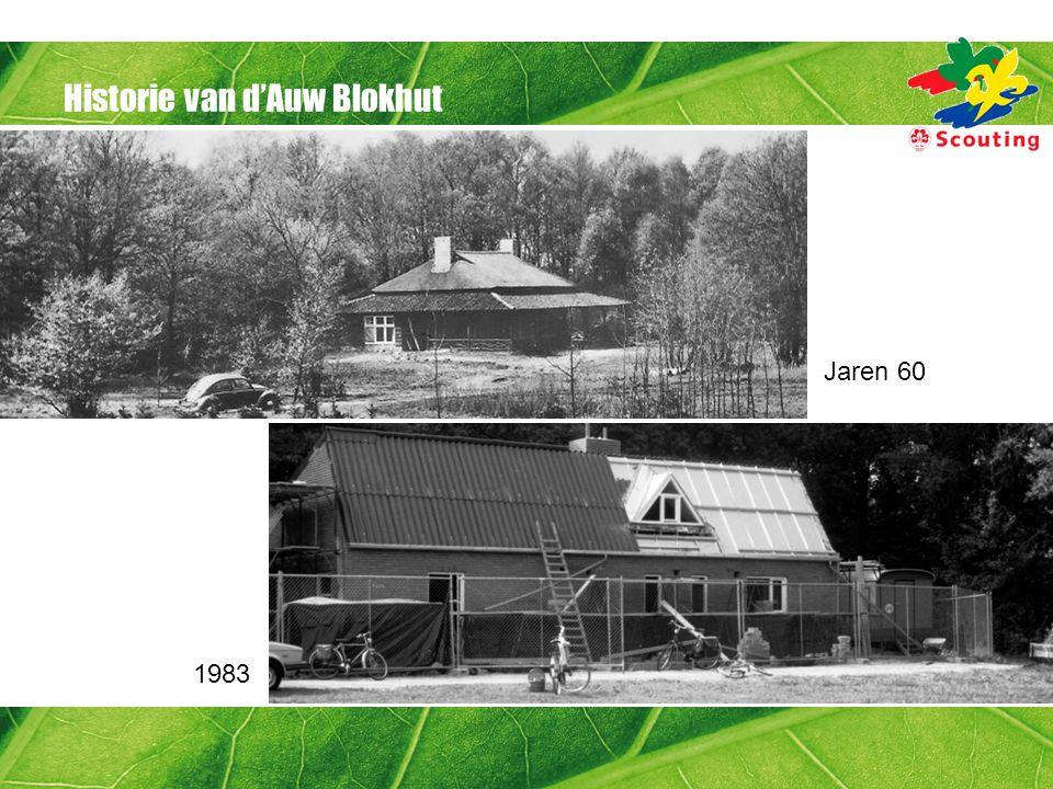 Historie van d'Auw Blokhut 1983 Jaren 60