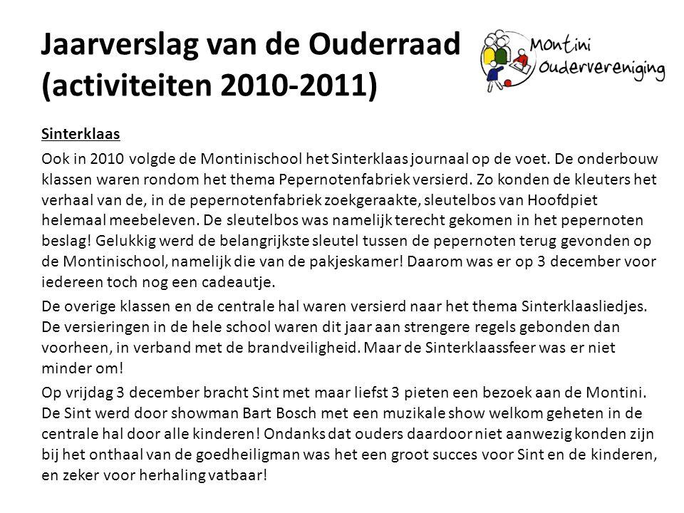 Jaarverslag van de Ouderraad (activiteiten 2010-2011) Kerst Op 8 december 2010 werd met hulp van vele ouders de school in kerstsfeer gebracht.
