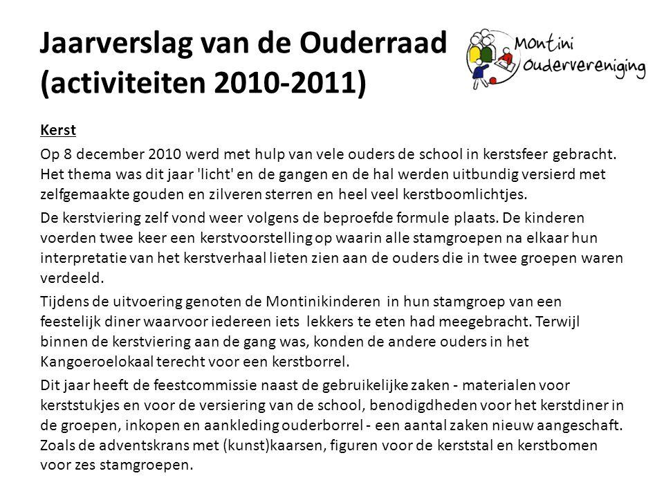 Jaarverslag van de Ouderraad (activiteiten 2010-2011) Kerst Op 8 december 2010 werd met hulp van vele ouders de school in kerstsfeer gebracht. Het the