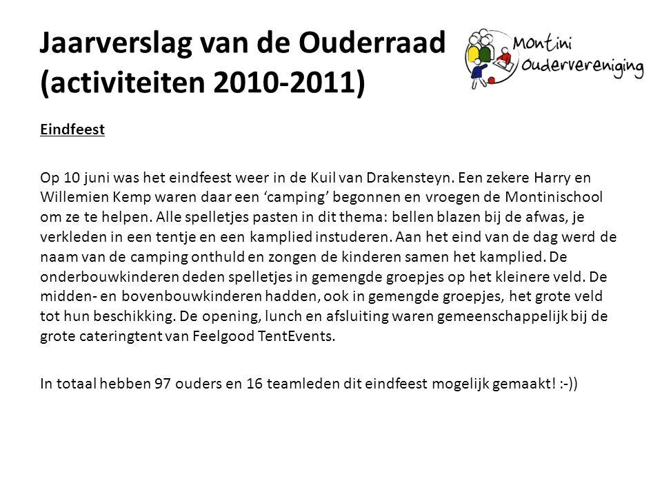 Jaarverslag van de Ouderraad (activiteiten 2010-2011) Eindfeest Op 10 juni was het eindfeest weer in de Kuil van Drakensteyn. Een zekere Harry en Will