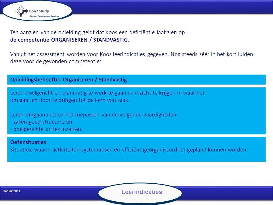 10 Datum: 2011 Leerindicaties Leren doelgericht en planmatig te werk te gaan en inzicht te krijgen in waar het om gaat en door te dringen tot de kern