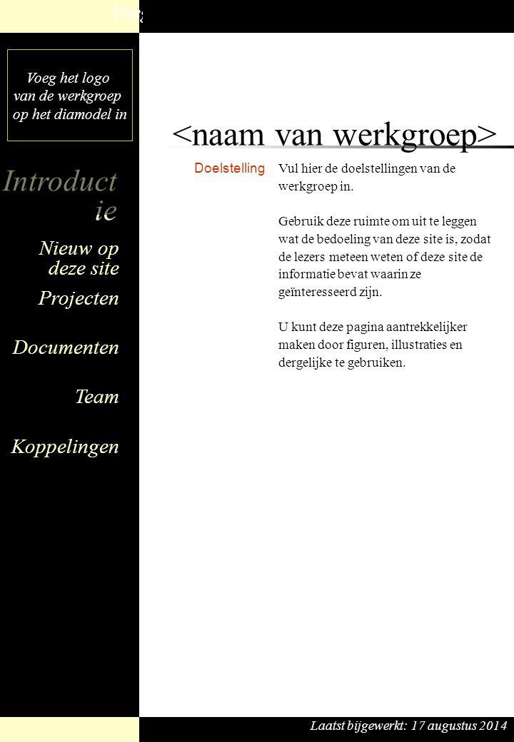Voeg het logo van de werkgroep op het diamodel in Voeg de naam van de werkgroep op het diamodel in Projecten Documenten Team Koppelingen Nieuw op deze