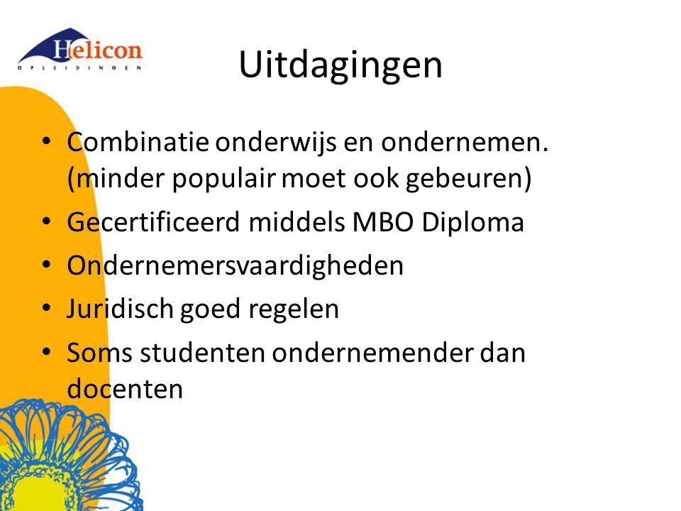 Uitdagingen Combinatie onderwijs en ondernemen. (minder populair moet ook gebeuren) Gecertificeerd middels MBO Diploma Ondernemersvaardigheden Juridis