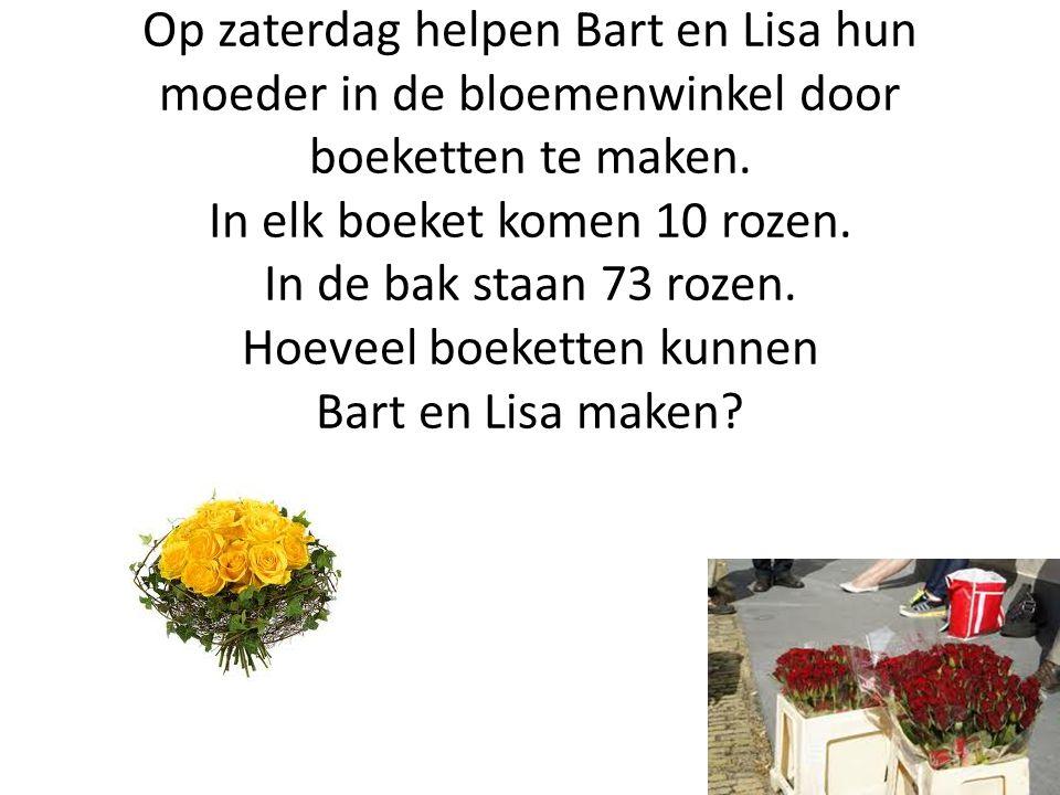Op zaterdag helpen Bart en Lisa hun moeder in de bloemenwinkel door boeketten te maken. In elk boeket komen 10 rozen. In de bak staan 73 rozen. Hoevee