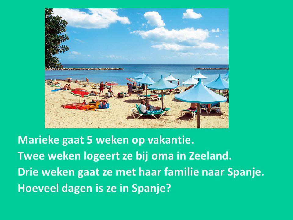 Marieke gaat 5 weken op vakantie. Twee weken logeert ze bij oma in Zeeland. Drie weken gaat ze met haar familie naar Spanje. Hoeveel dagen is ze in Sp