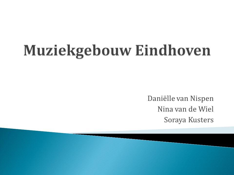 Daniëlle van Nispen Nina van de Wiel Soraya Kusters