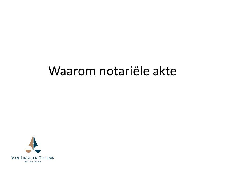 Waarom notariële akte