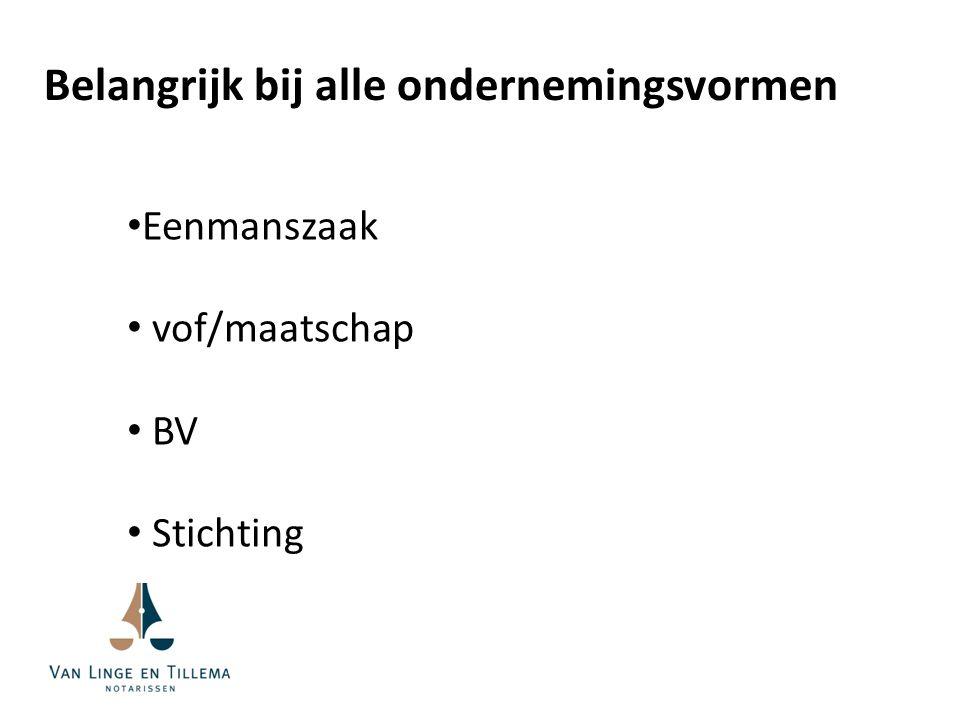 Eenmanszaak vof/maatschap BV Stichting Belangrijk bij alle ondernemingsvormen