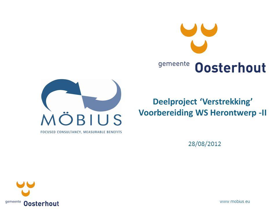 www.mobius.eu Deelproject 'Verstrekking' Voorbereiding WS Herontwerp -II 28/08/2012