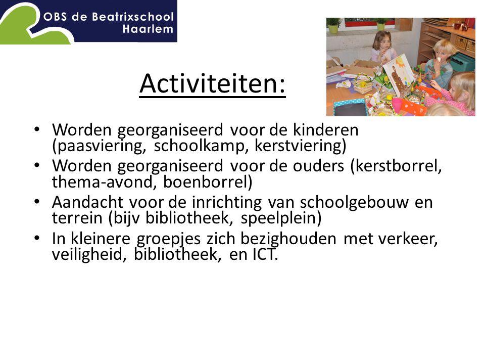 Activiteiten: Worden georganiseerd voor de kinderen (paasviering, schoolkamp, kerstviering) Worden georganiseerd voor de ouders (kerstborrel, thema-av