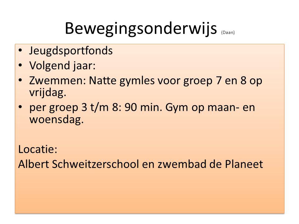 Bewegingsonderwijs (Daan) Jeugdsportfonds Volgend jaar: Zwemmen: Natte gymles voor groep 7 en 8 op vrijdag. per groep 3 t/m 8: 90 min. Gym op maan- en
