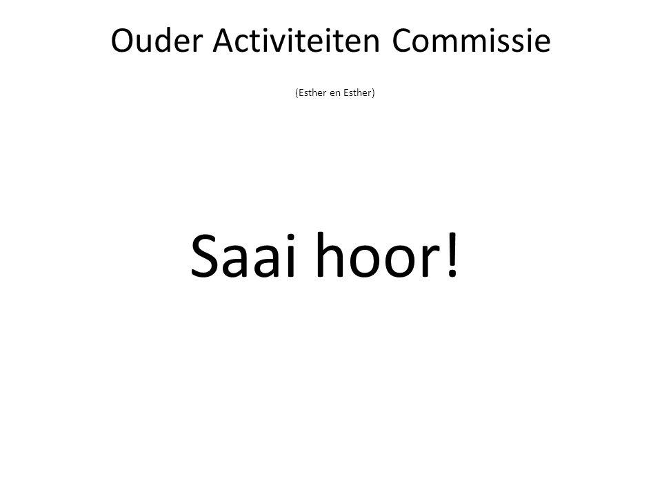 Ouder Activiteiten Commissie (Esther en Esther) Saai hoor!