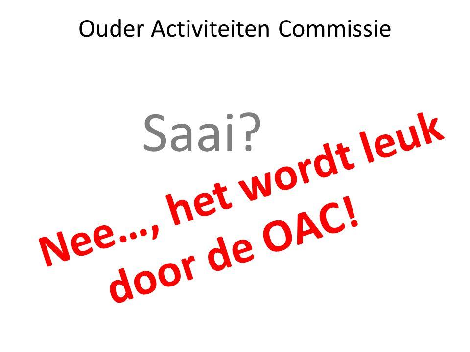 Ouder Activiteiten Commissie Saai? Nee…, het wordt leuk door de OAC!