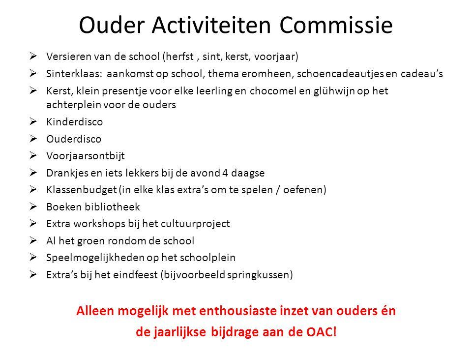 Ouder Activiteiten Commissie  Versieren van de school (herfst, sint, kerst, voorjaar)  Sinterklaas: aankomst op school, thema eromheen, schoencadeau