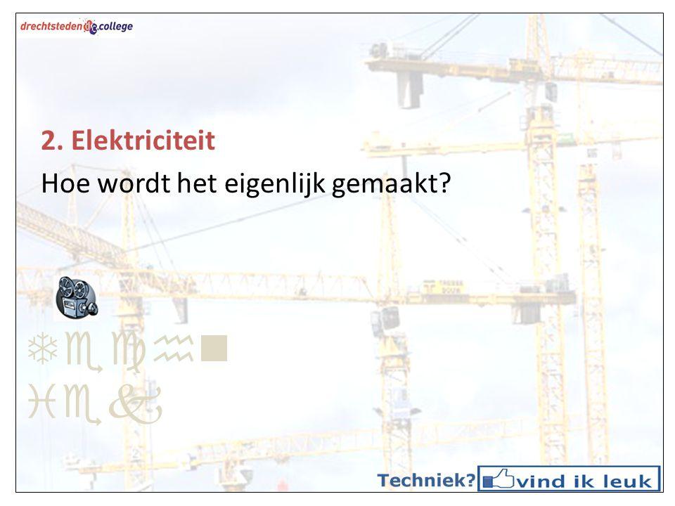 Techn iek 2. Elektriciteit Stroomkring