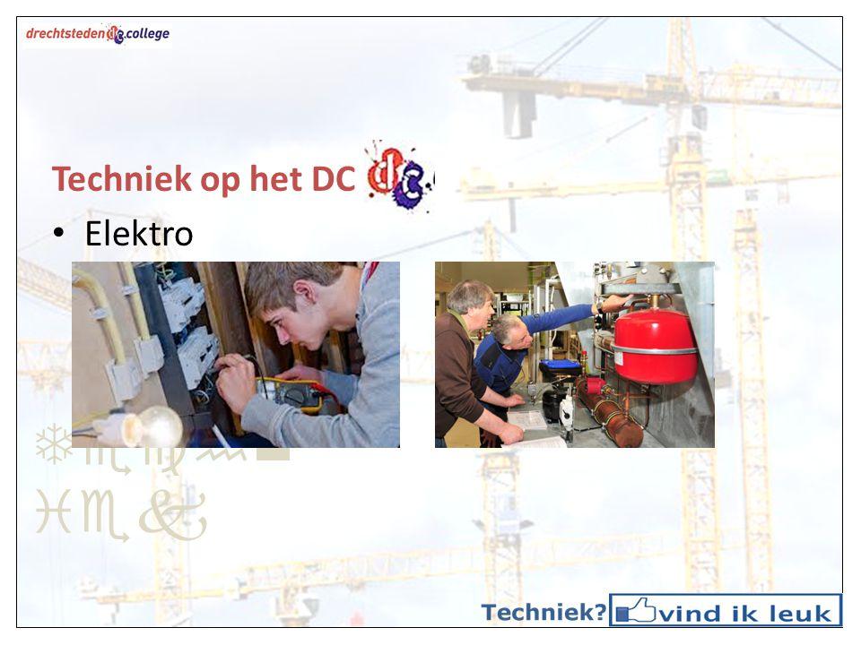 Techn iek Techniek op het DC Elektro