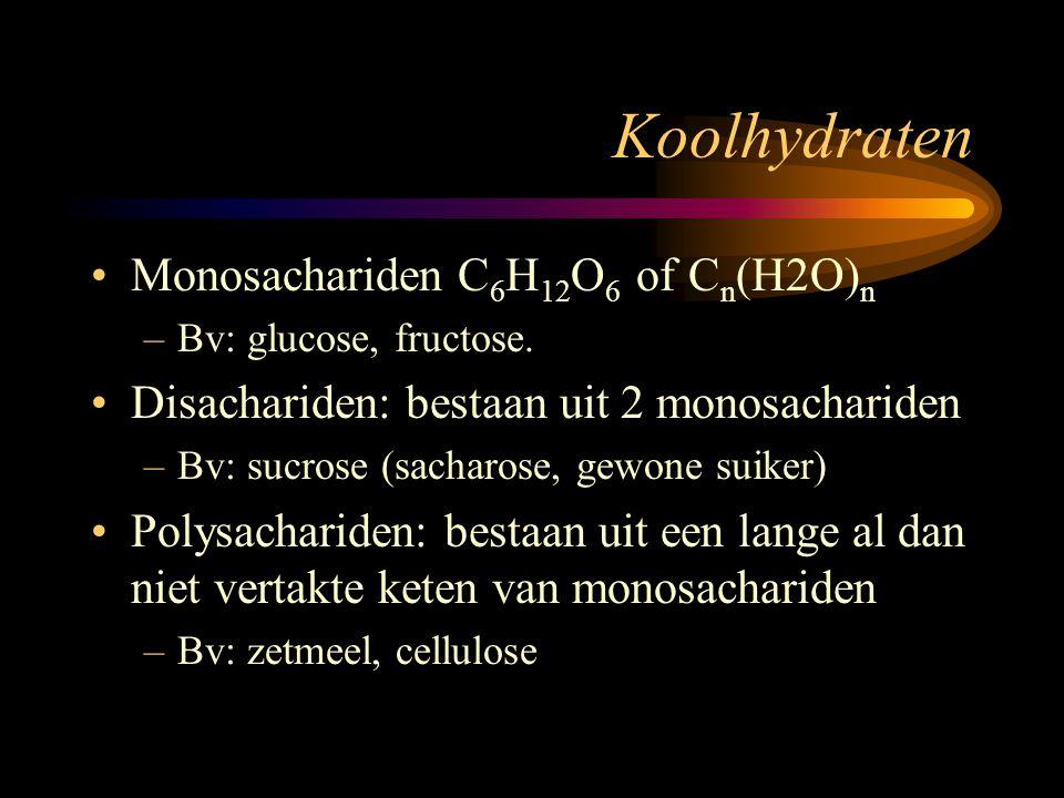Koolhydraten Monosachariden C 6 H 12 O 6 of C n (H2O) n –Bv: glucose, fructose. Disachariden: bestaan uit 2 monosachariden –Bv: sucrose (sacharose, ge