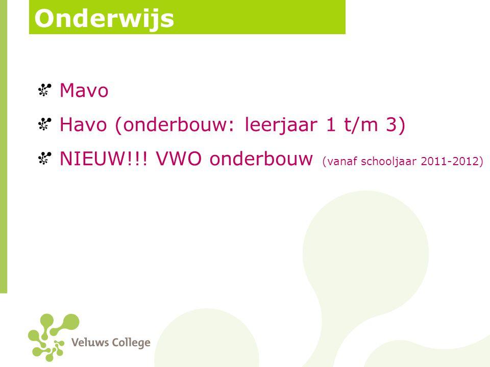 Onderwijs Mavo Havo (onderbouw: leerjaar 1 t/m 3) NIEUW!!! VWO onderbouw (vanaf schooljaar 2011-2012)