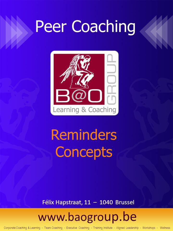 Peer Coaching Reminders Concepts Corporate Coaching & Learning - Team Coaching - Executive Coaching - Training Institute - Aligned Leadership - Worksh